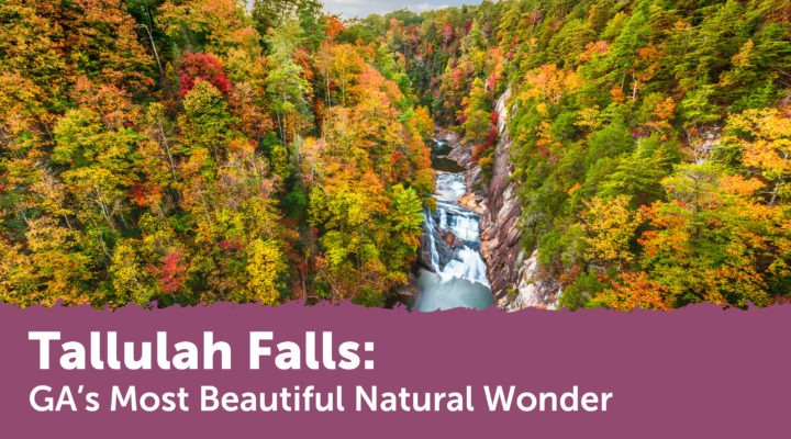 Tallulah Gorge Named Most Beautiful Place in Georgia